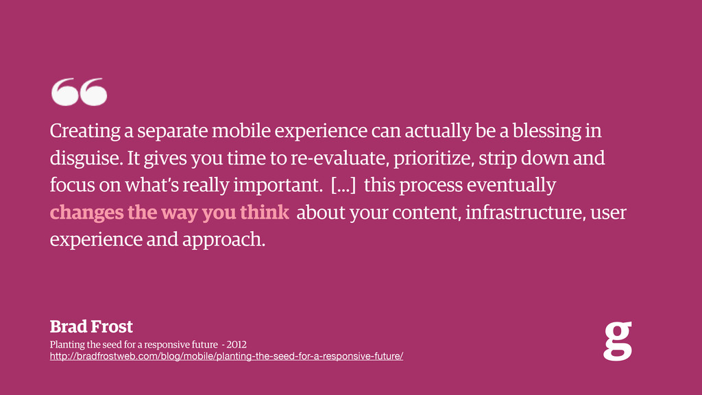 g Creating a separate mobile experience can act...
