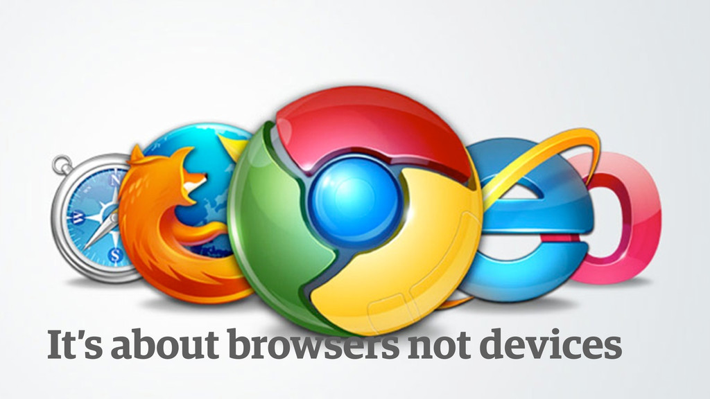 It's about browsers not devices
