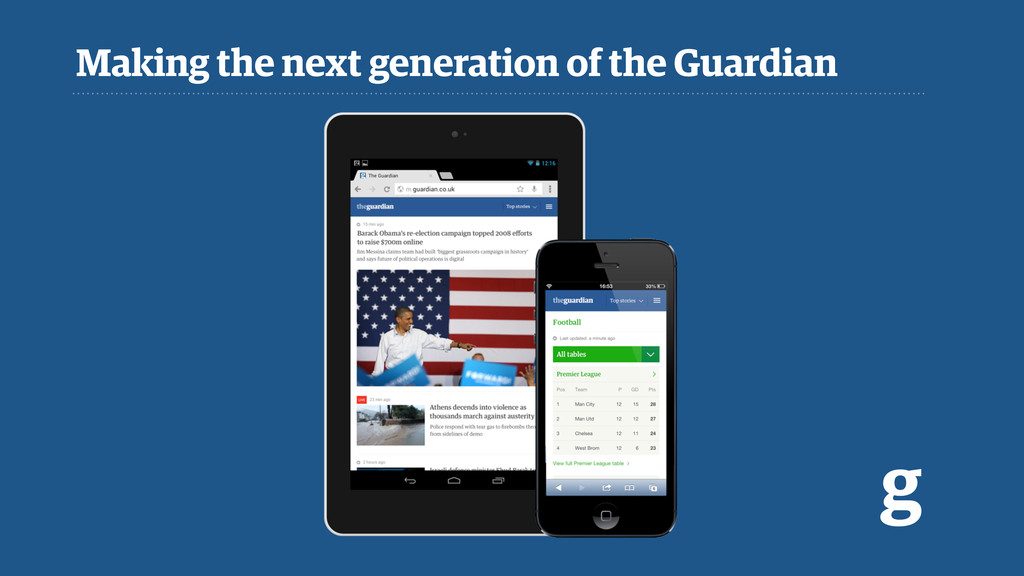 Making the next generation of the Guardian g