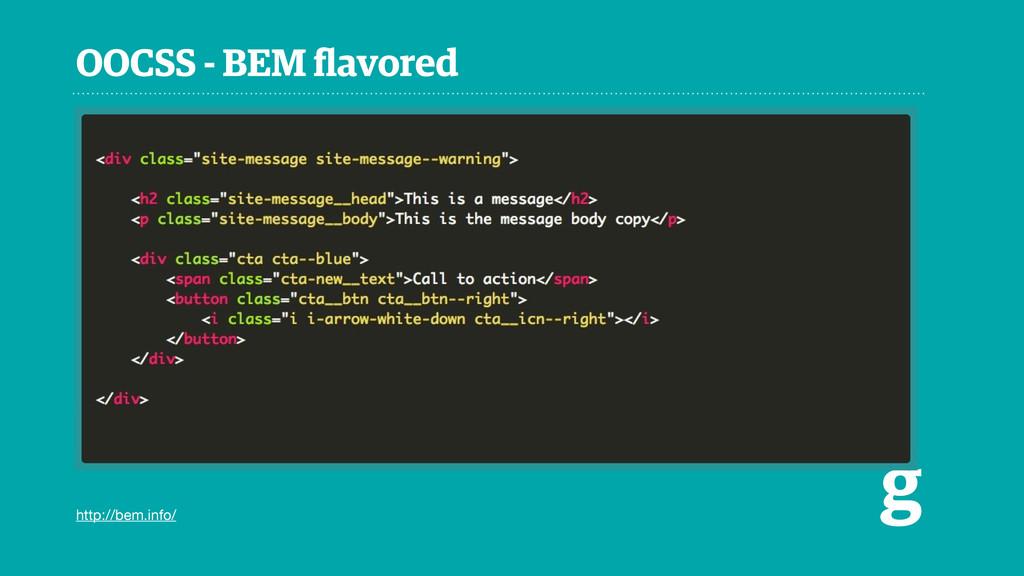 OOCSS - BEM flavored g http://bem.info/