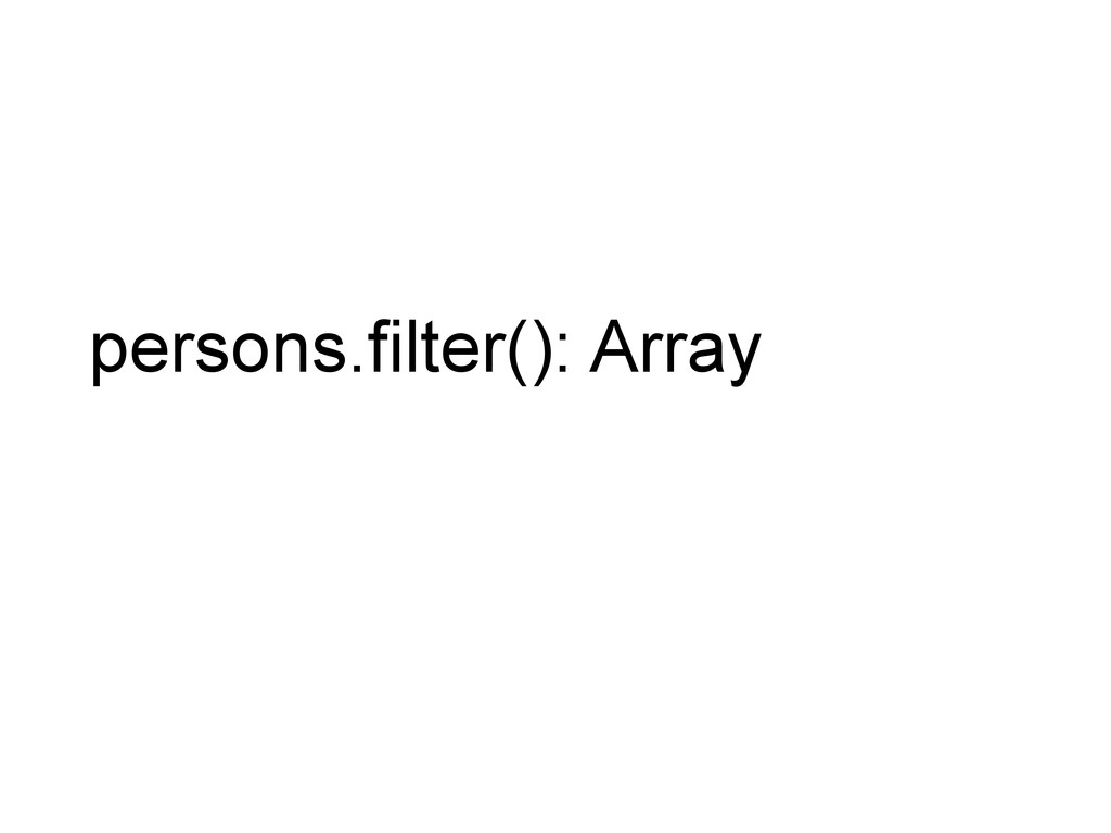 persons.filter(): Array
