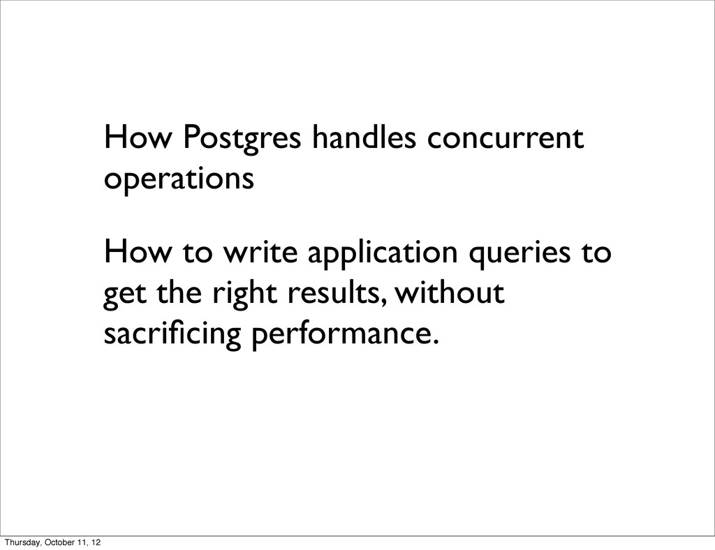How Postgres handles concurrent operations How ...