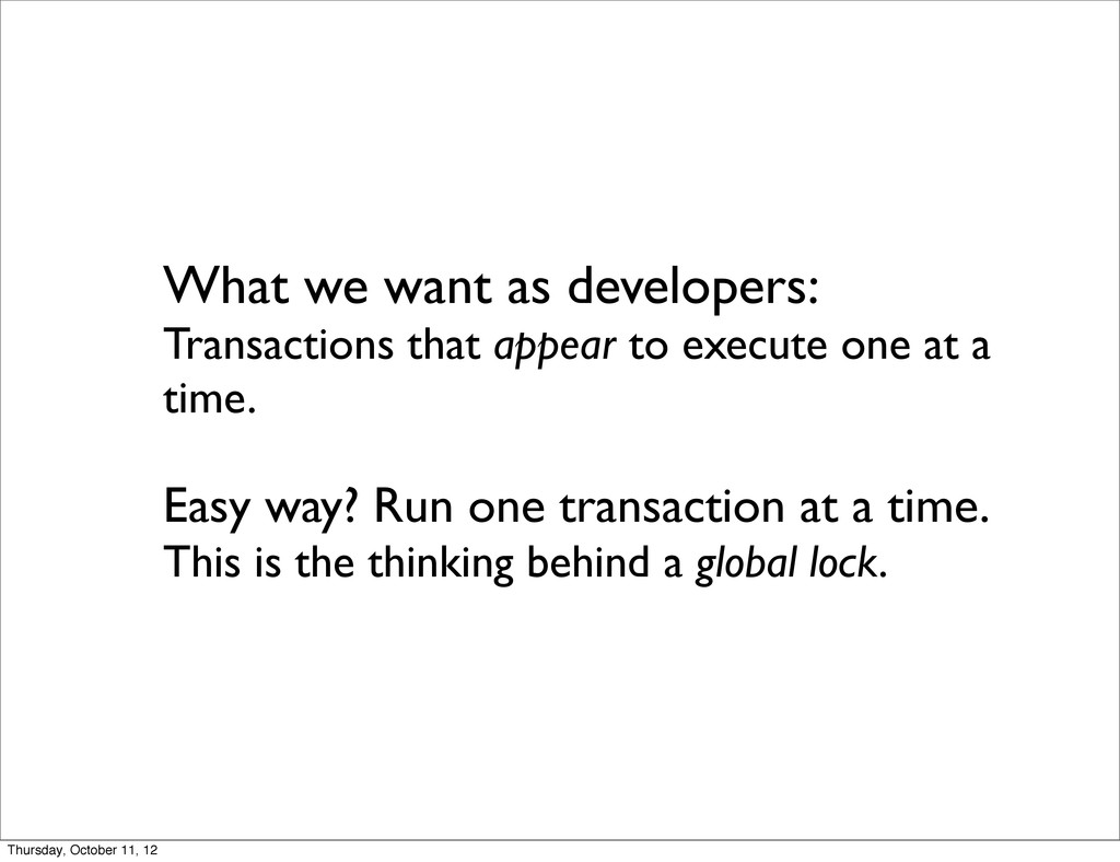 What we want as developers: Transactions that a...