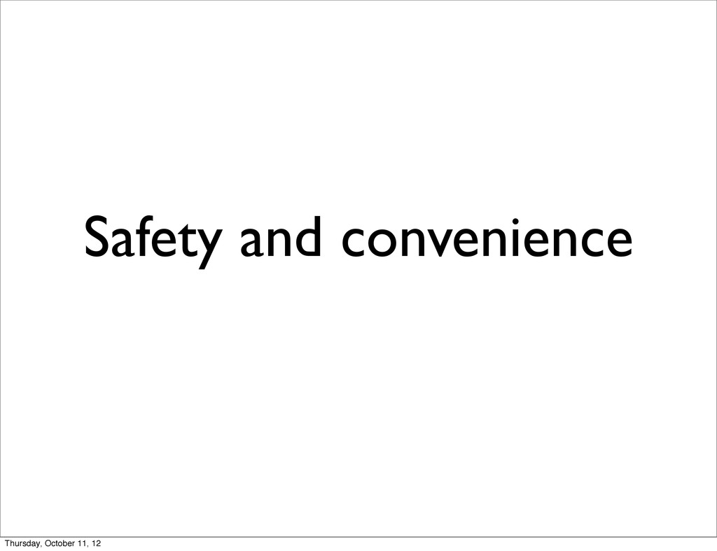 Safety and convenience Thursday, October 11, 12