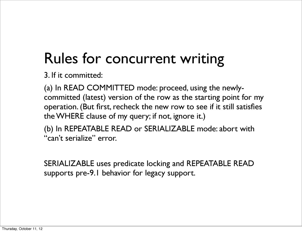 Rules for concurrent writing 3. If it committed...