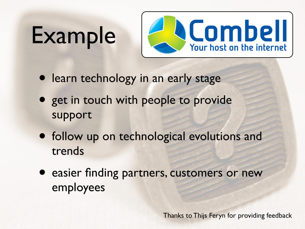 Example • learn technology in an early stage • ...