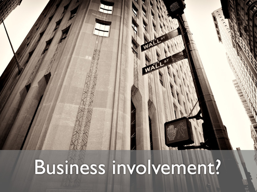 Business involvement?