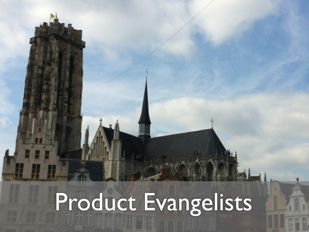 Product Evangelists