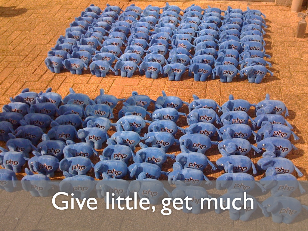 Give little, get much