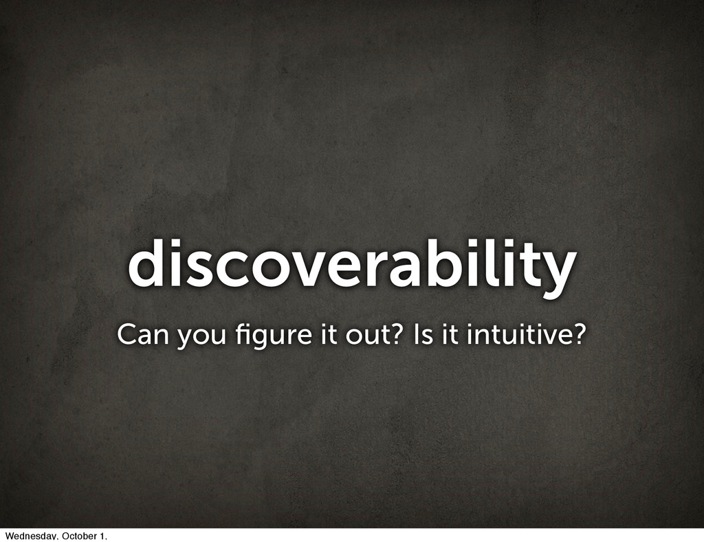 discoverability Can you figure it out? Is it int...