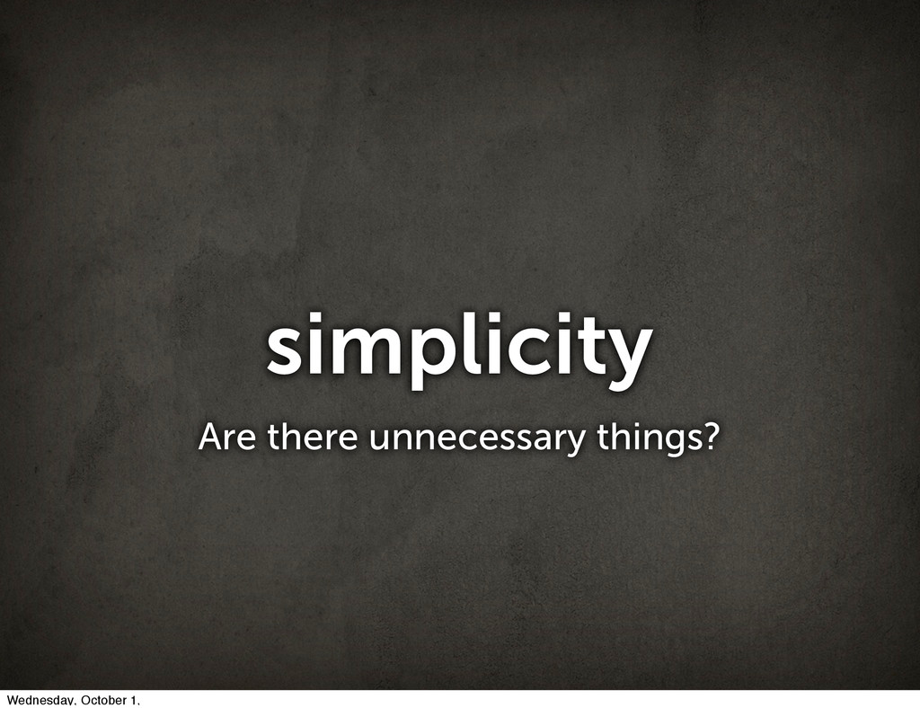 simplicity Are there unnecessary things? Wednes...
