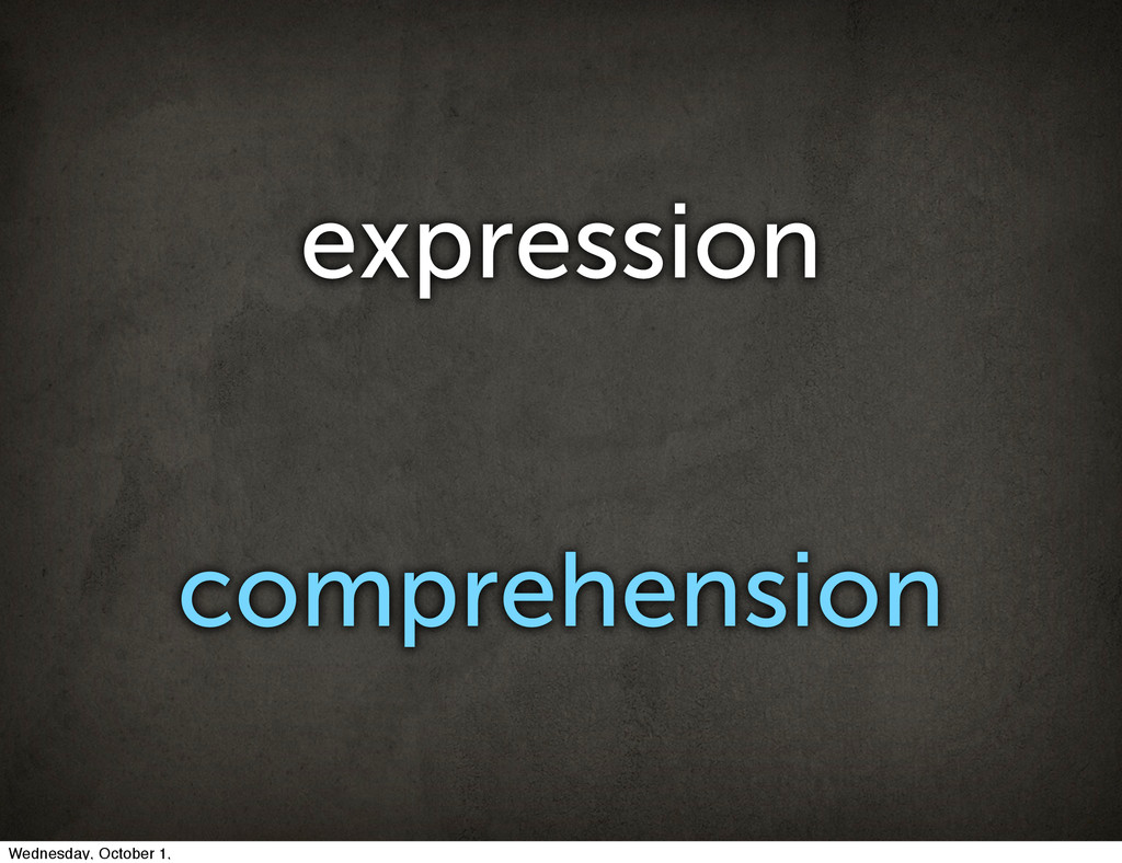 expression comprehension Wednesday, October 1,