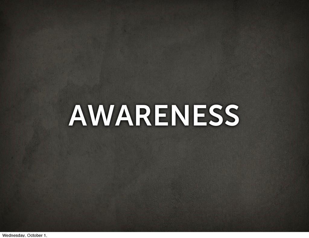 AWARENESS Wednesday, October 1,