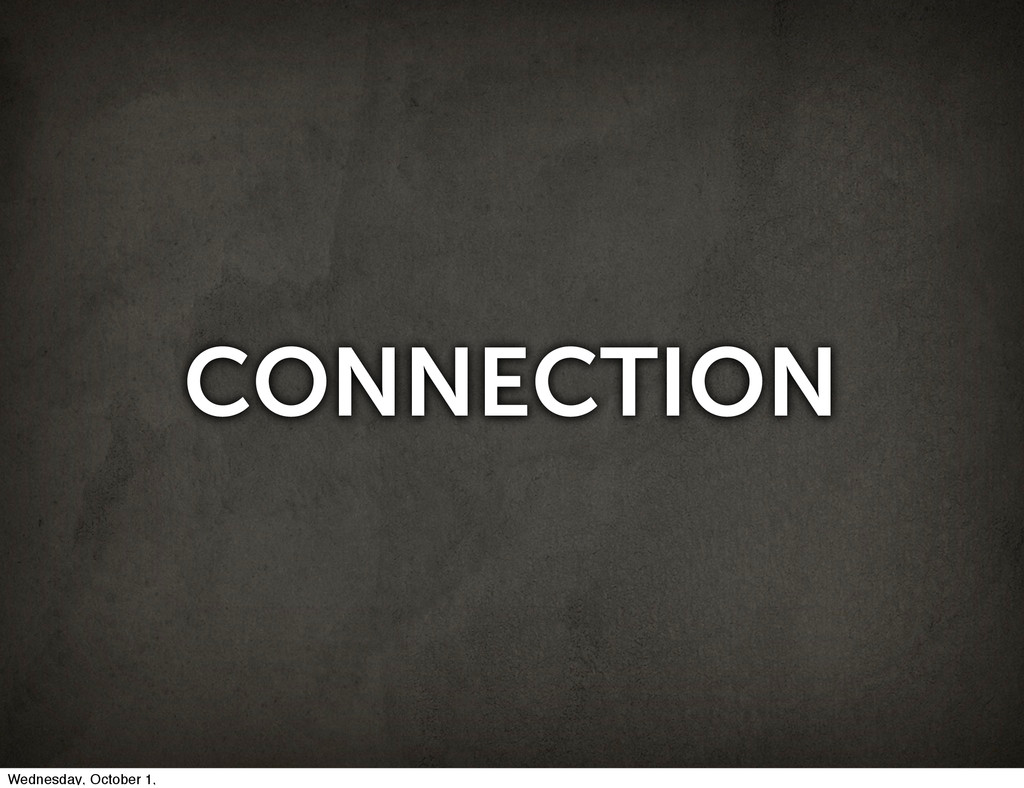 CONNECTION Wednesday, October 1,