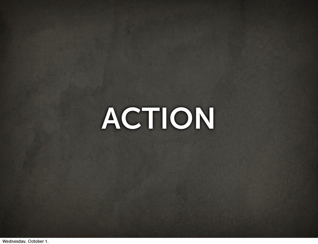 ACTION Wednesday, October 1,