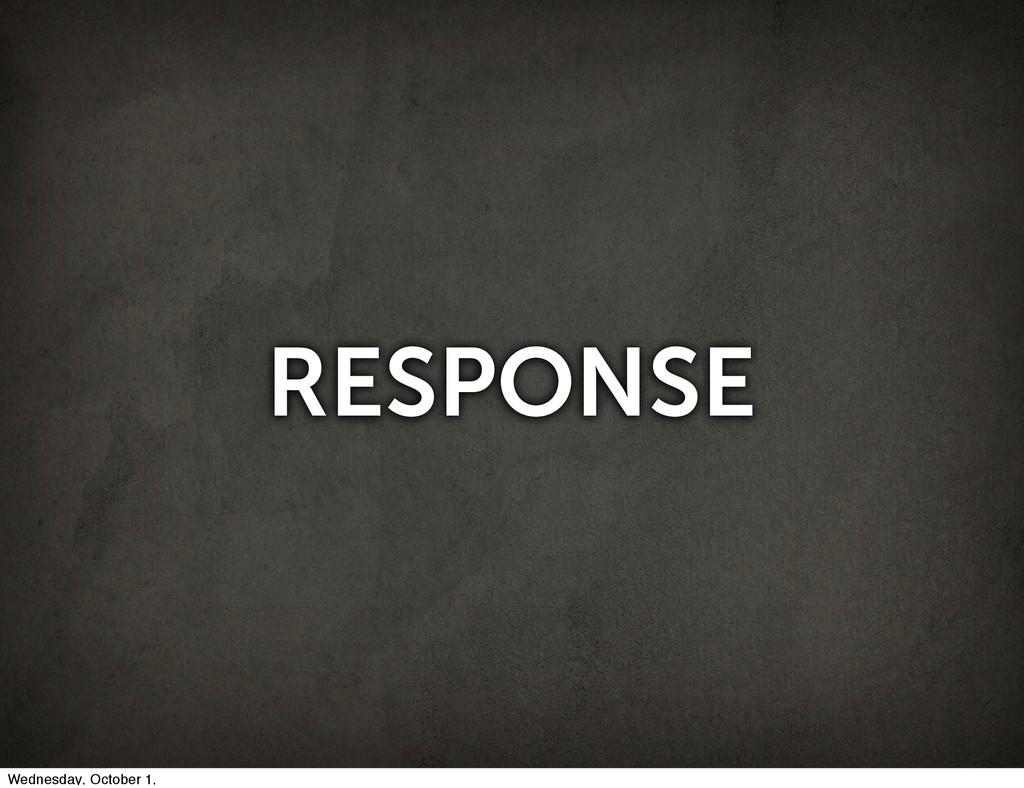 RESPONSE Wednesday, October 1,