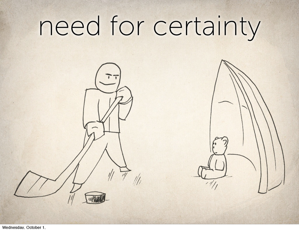need for certainty need for certainty Wednesday...