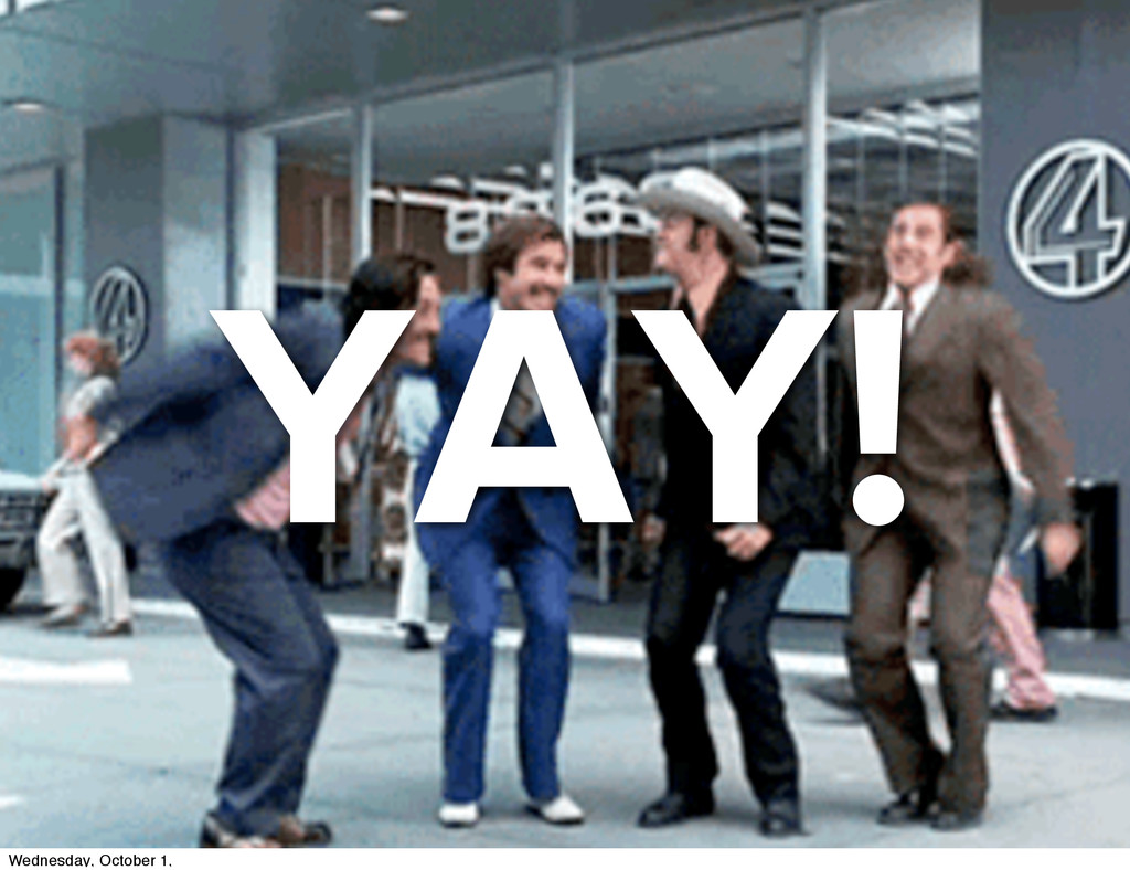 YAY! Wednesday, October 1,