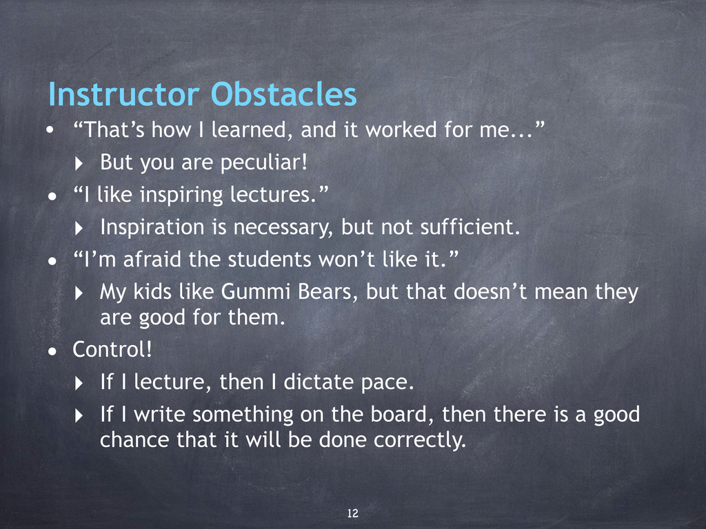 "Instructor Obstacles • ""That's how I learned, a..."
