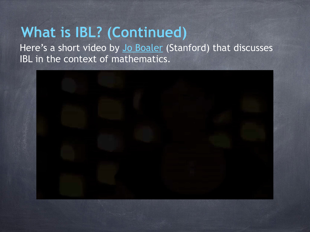 What is IBL? (Continued) Here's a short video b...