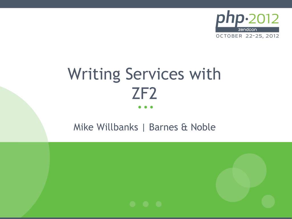 Writing Services with ZF2 Mike Willbanks | Barn...
