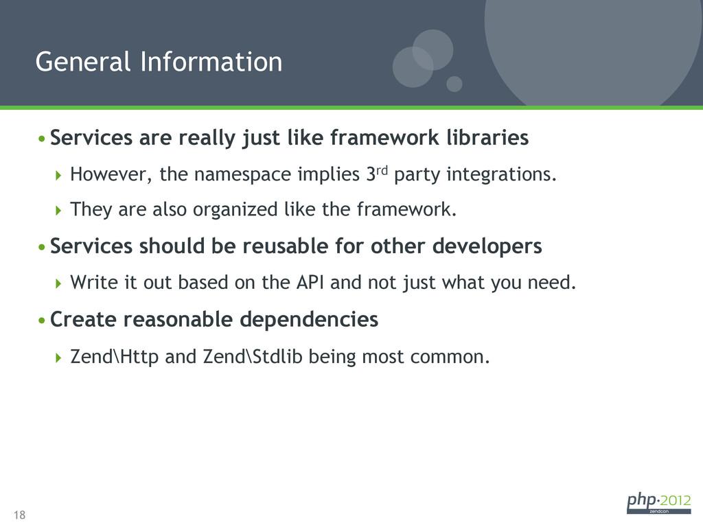 18 •Services are really just like framework li...