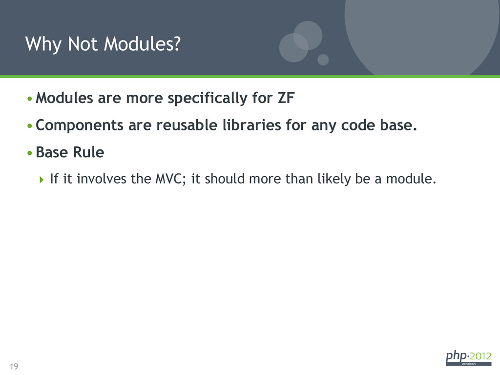19 •Modules are more specifically for ZF •Com...
