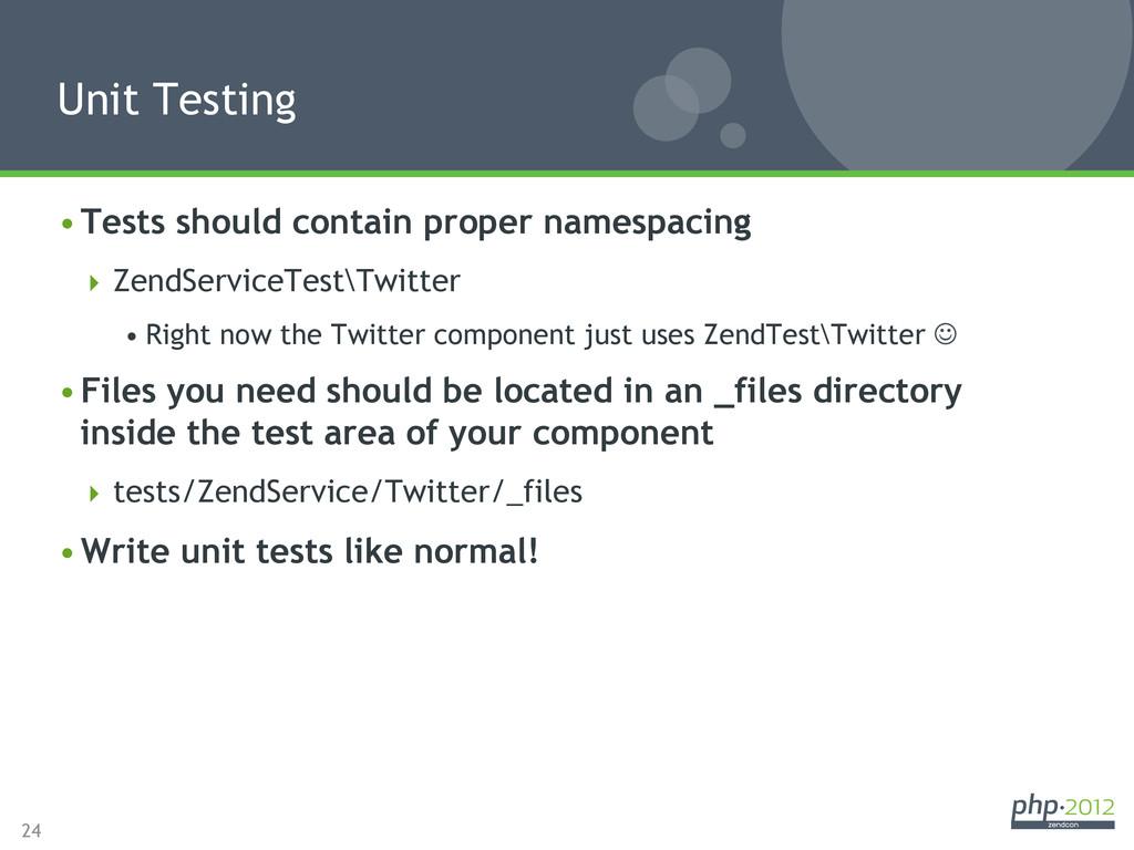 24 •Tests should contain proper namespacing ...