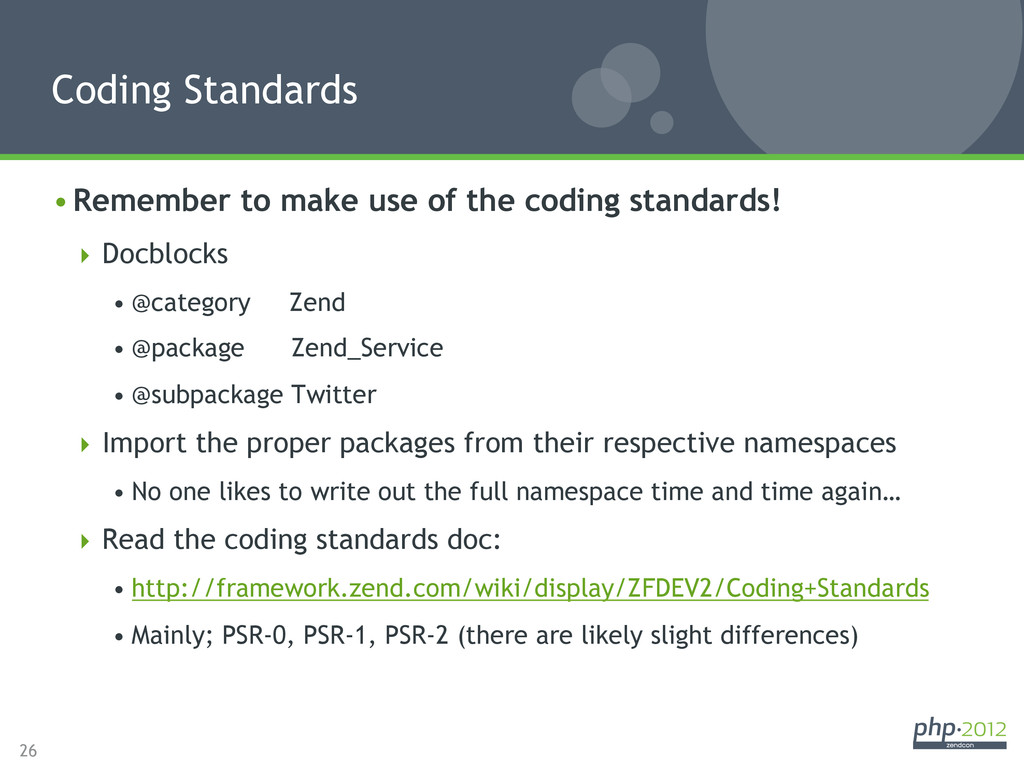 26 •Remember to make use of the coding standar...