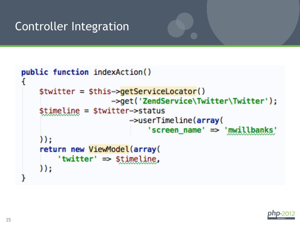35 Controller Integration