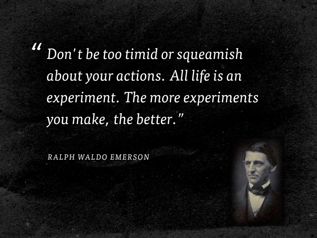 """ RALPH WALDO EMERSON Don't be too timid or squ..."