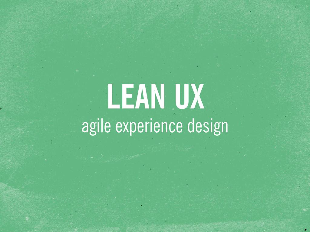 LEAN UX agile experience design