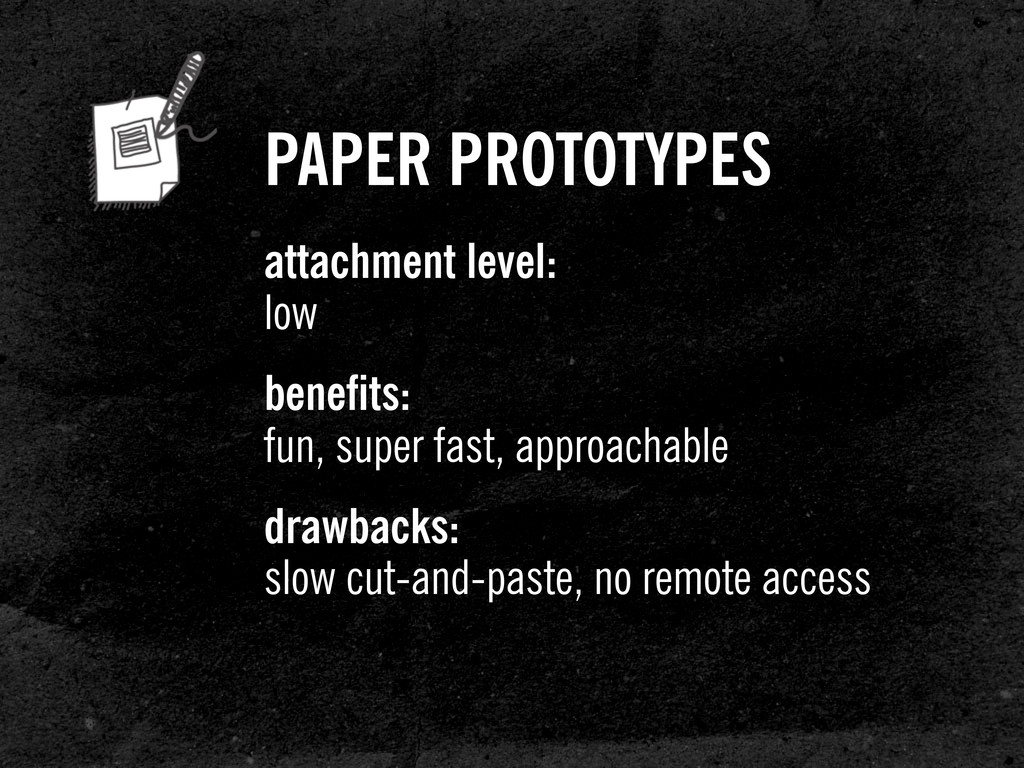 PAPER PROTOTYPES attachment level: low benefits...