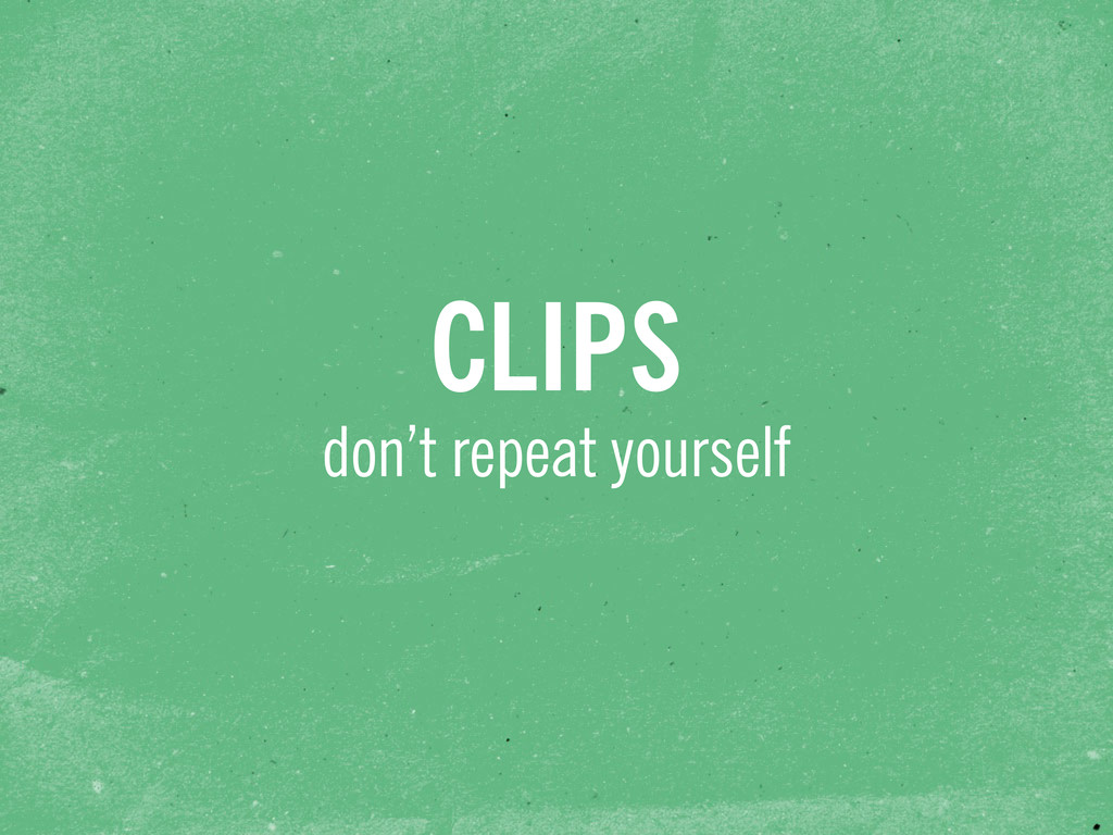 don't repeat yourself CLIPS