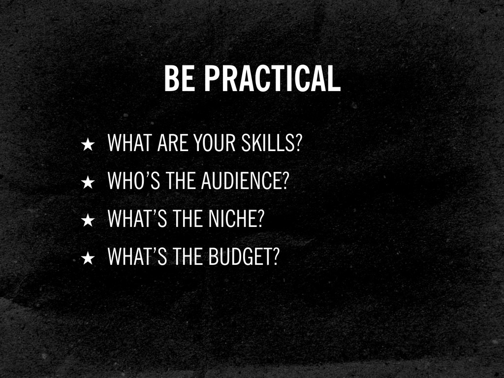 BE PRACTICAL ★ WHAT ARE YOUR SKILLS? ★ WHO'S TH...