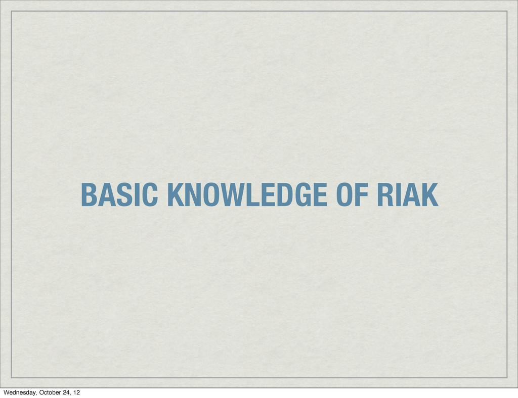 BASIC KNOWLEDGE OF RIAK Wednesday, October 24, ...