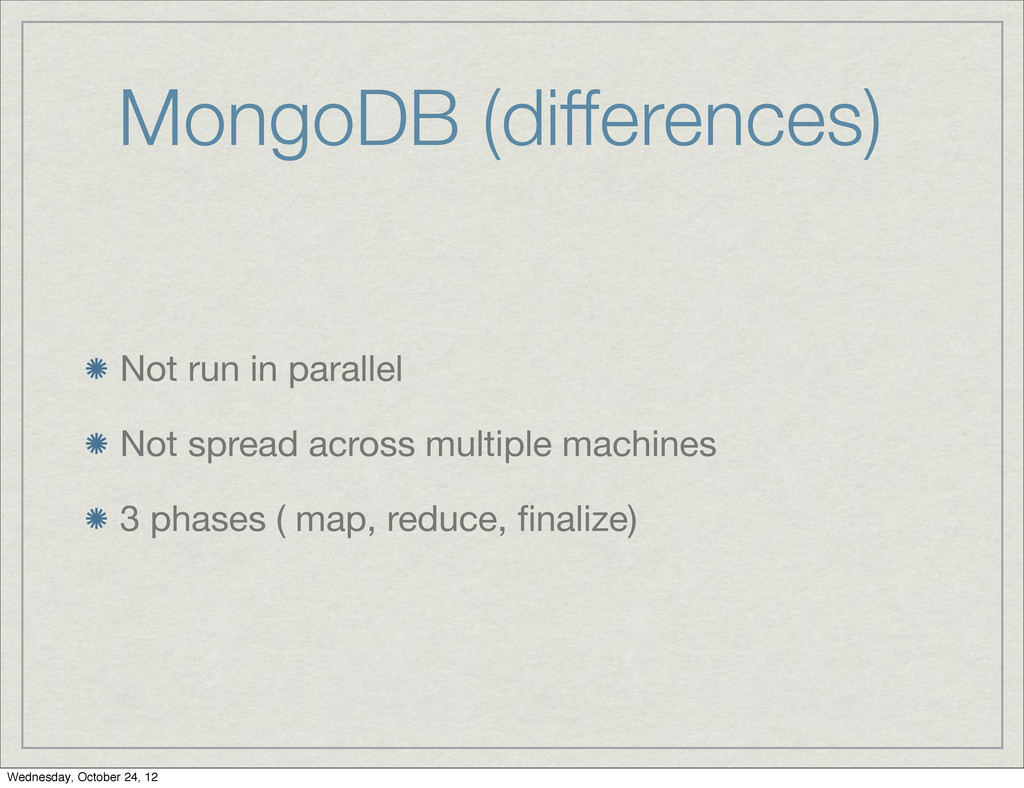 MongoDB (differences) Not run in parallel Not s...
