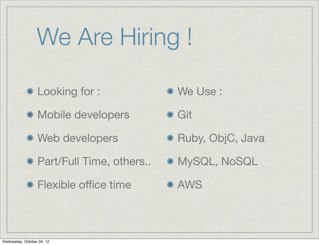 We Are Hiring ! Looking for : Mobile developers...