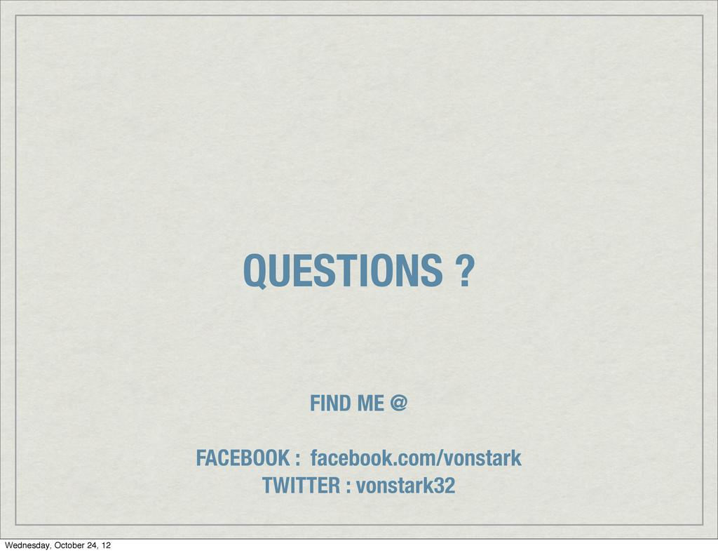 QUESTIONS ? FIND ME @ FACEBOOK : facebook.com/v...