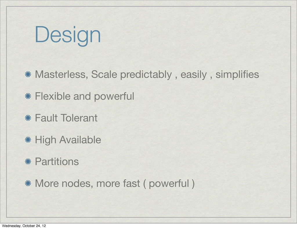 Design Masterless, Scale predictably , easily ,...