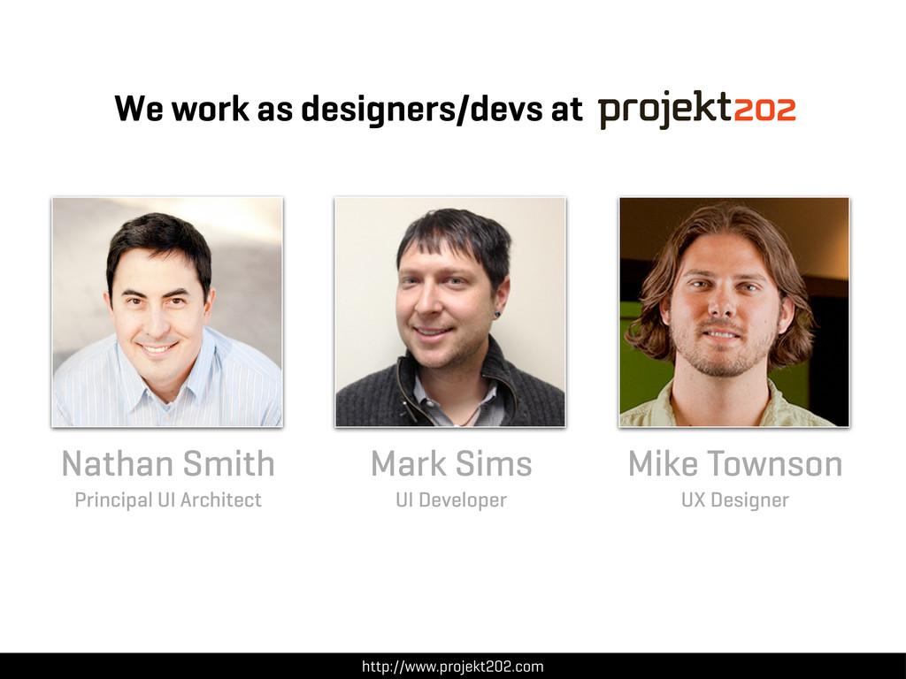 Nathan Smith Principal UI Architect Mike Townso...