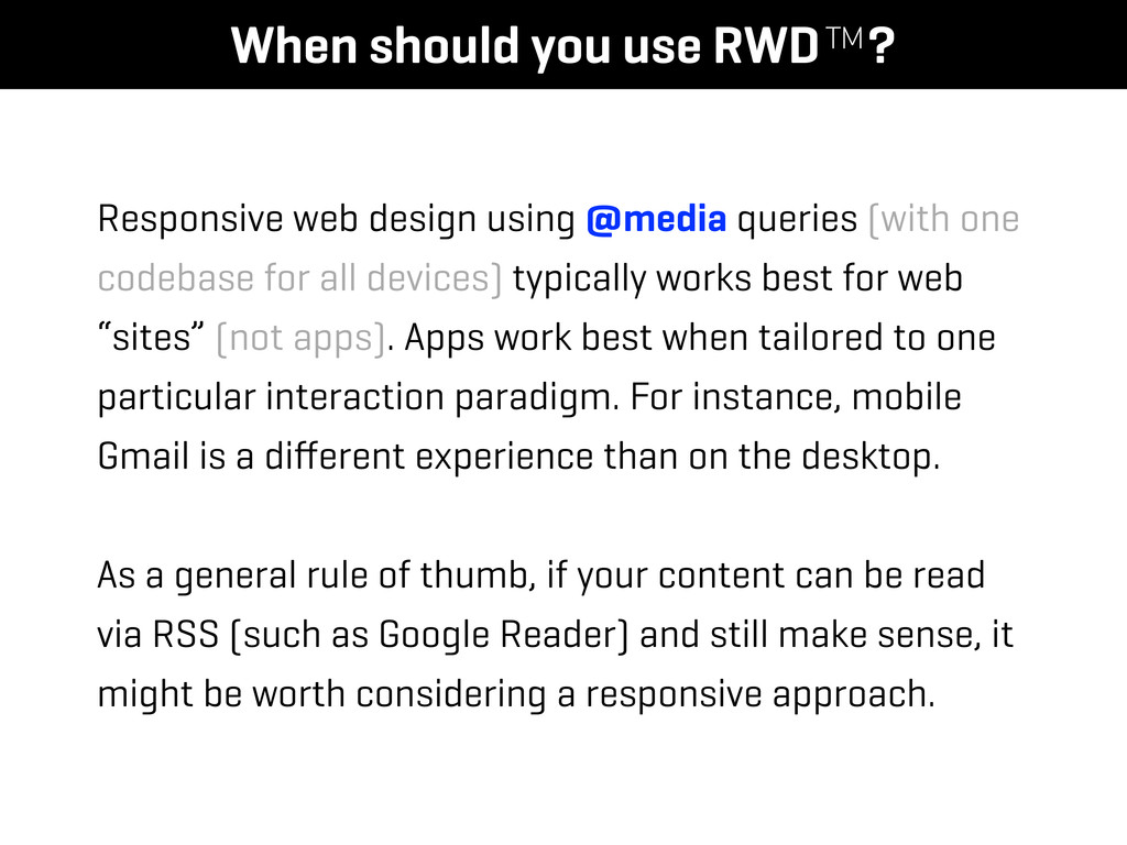 When should you use RWD™? Responsive web design...