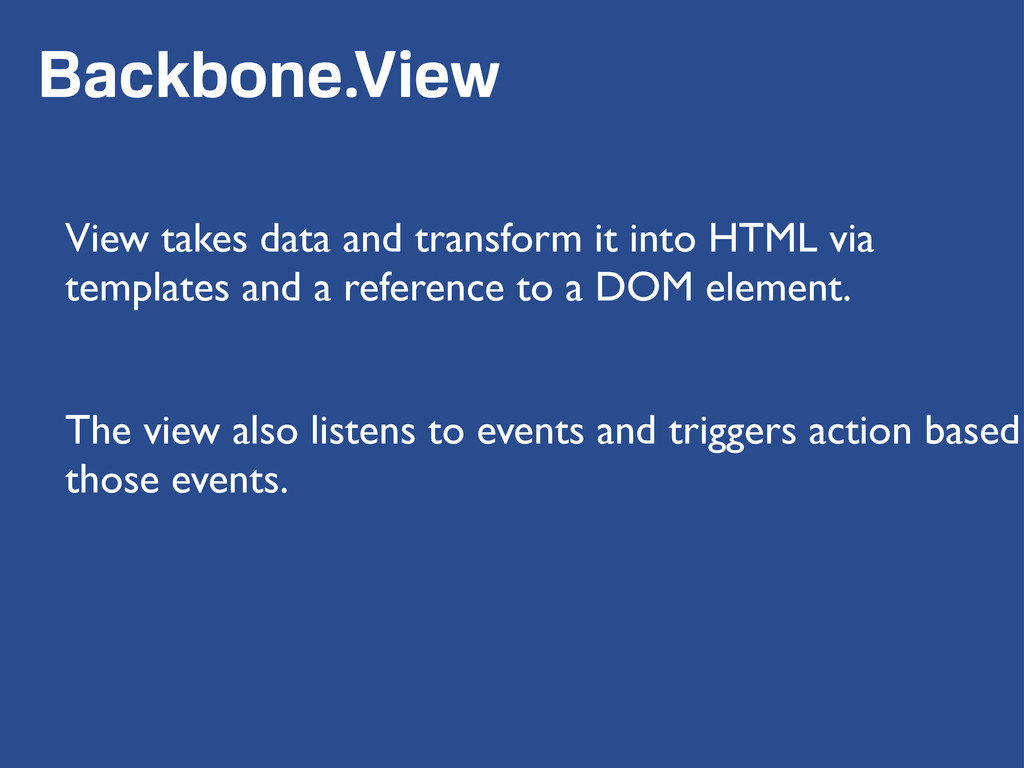 Backbone.View View takes data and transform it ...