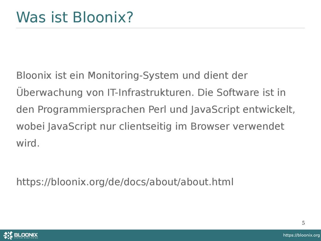 5 https://bloonix.org Was ist Bloonix? Bloonix ...