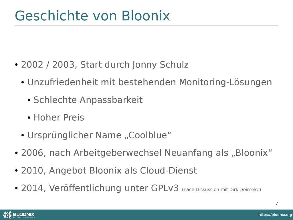 7 https://bloonix.org Geschichte von Bloonix ● ...