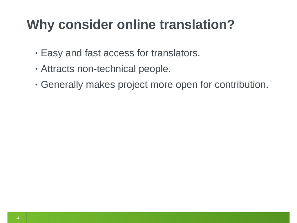 4 Why consider online translation? • Easy and f...