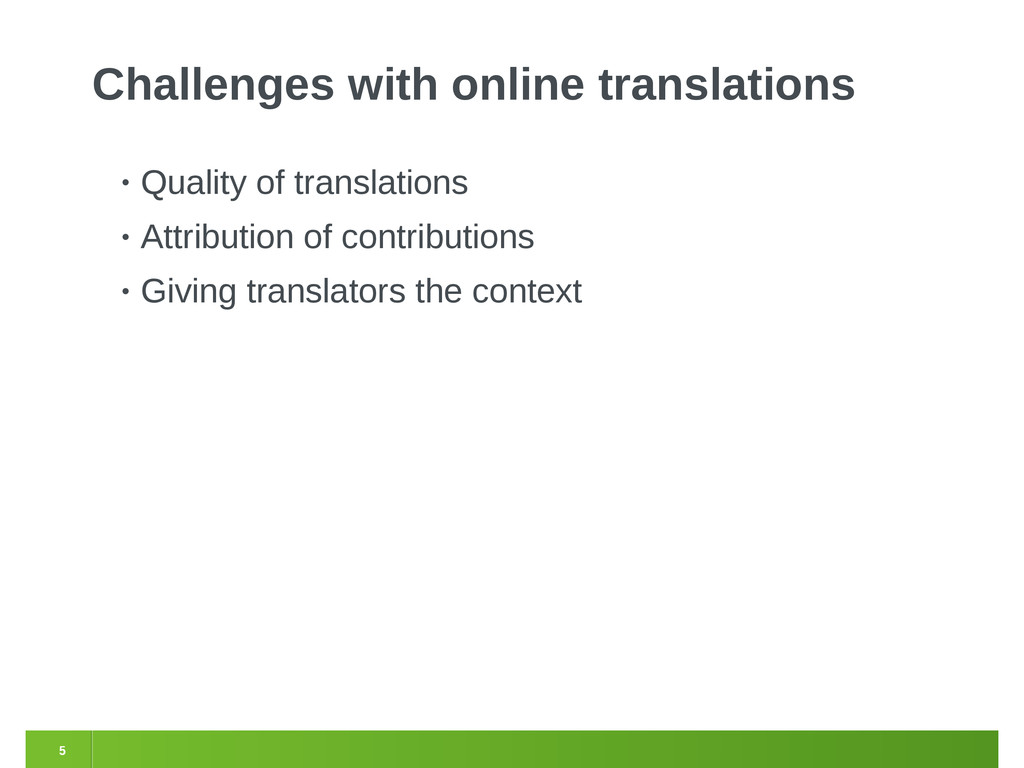 5 Challenges with online translations • Quality...