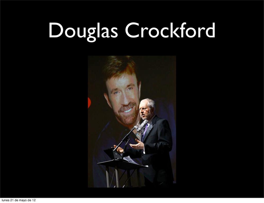 Douglas Crockford lunes 21 de mayo de 12