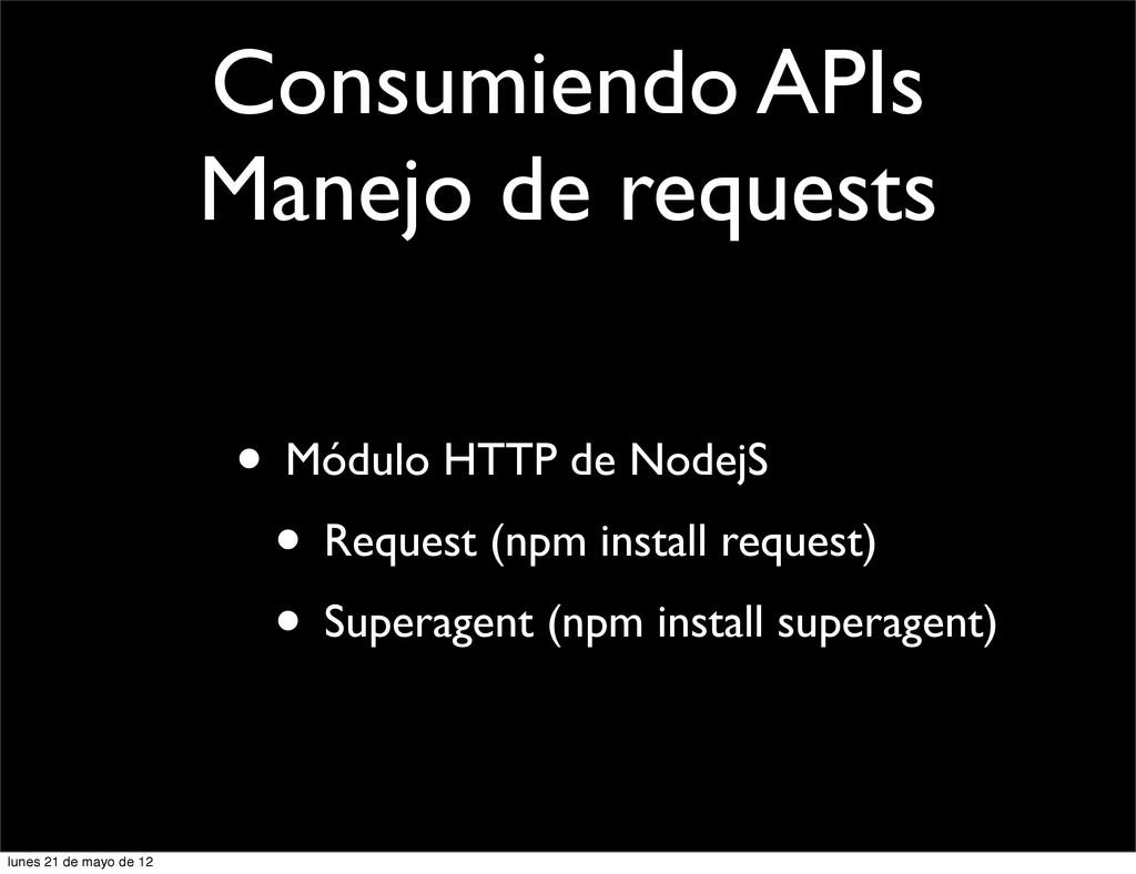 Consumiendo APIs Manejo de requests • Módulo HT...