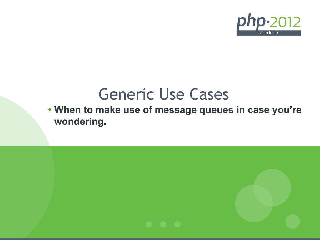 Generic Use Cases • When to make use of messag...